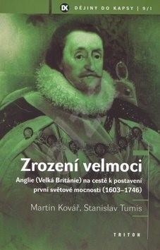 Zrození velmoci - Martin Kovář; Stanislav Tumis