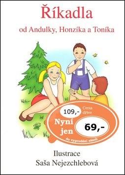 Říkadla od Andulky, Honzíka a Toníka: Pro děti od 2 let - Saša Nejezchlebová