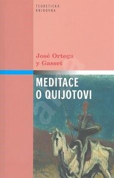 Meditace o Quijotovi - José Ortega y Gasset