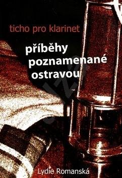Ticho pro klarinet: Příběhy poznamenané Ostravou -