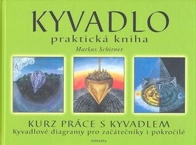 Kyvadlo praktická kniha: Kurz práce s kyvadlem - Markus Schirner