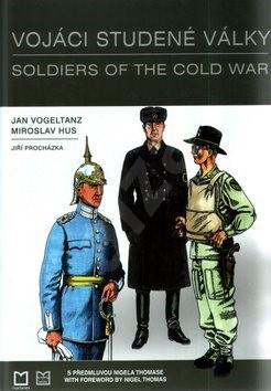Vojáci studené války - Jan Vogeltanz; Miroslav Hus; Jiří Procházka