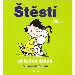 Štěstí je... přítulné štěně: Humorné citáty o štěstí - Charles M. Schulz
