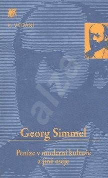 Peníze v moderní kultuře a jiné eseje - Georg Simmel