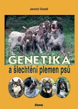 Genetika a šlechtění plemen psů - Jaromír Dostál