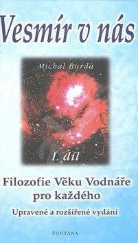 Vesmír v nás: Filozofie Věku Vodnáře pro každého - Michal Burda