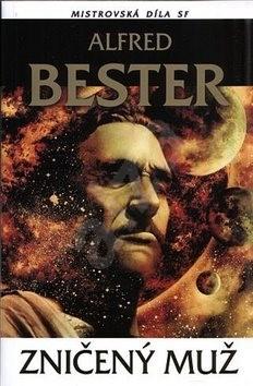 Zničený muž - Alfred Bester