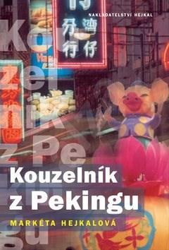 Kouzelník z Pekingu - Markéta Hejkalová