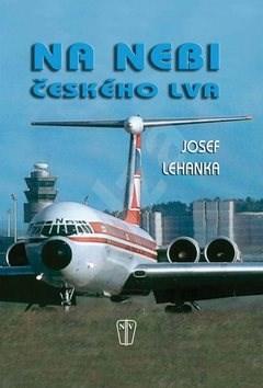 Na nebi českého lva - Josef Lehanka