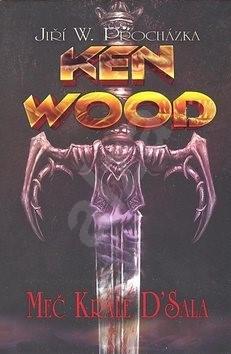 Ken Wood Meč krále D'Sala - Jiří Procházka; Jan Štěpánek