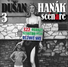 3 scénáře: 322, Obrazy starého světa, Růžové sny - Dušan Hanák