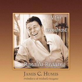 Vtip a moudrost Ronalda Reagana: Předmluva od Michaela Reagana - James C. Humes