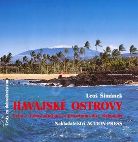 Havajské ostrovy: Letní a zimní putování za přírodními divy Tichomoří - Leoš Šimánek