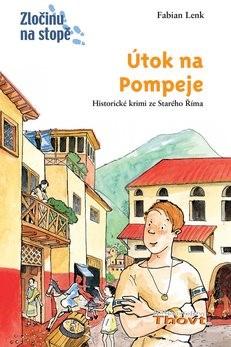 Útok na Pompeje: Historické krimi ze starého Říma - Fabian Lenk; Anne Wostheinrochová