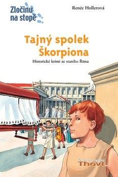Tajný spolek Škorpiona: Historické krimi ze starého Říma - Renée Hollerová; Daniel Sohr
