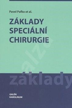 Základy speciální chirurgie - Pavel Pafko