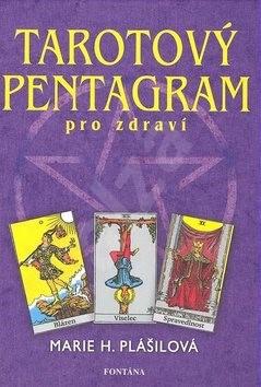 Tarotový pentagram: Cvičení podle tarotu a numerologie - Marie Plášilová
