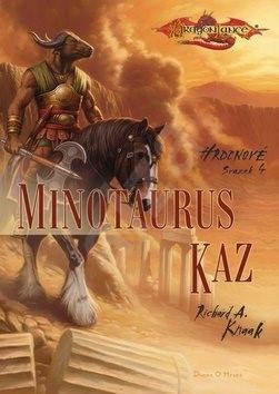 Minotaurus Kaz: Hrdinové svazek 4 - Richard A. Knaak