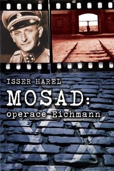 Mosad: operace Eichmann - Isser Harel