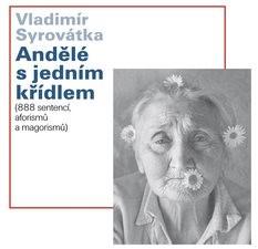 Andělé s jedním křídlem: 888 sentencí, aforismů a magorismů - Vladimír Syrovátka