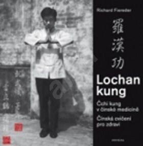 Lochan Kung: Cvičení v čínské medicíně - Richard Fiereder