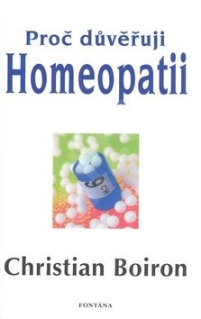Proč důvěřuji homeopatii - Christian Boiron
