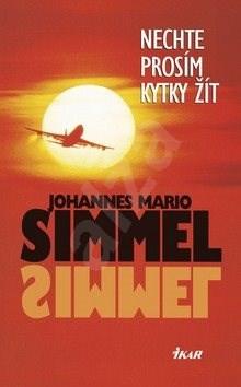 Nechte prosím kytky žít - Johannes Mario Simmel