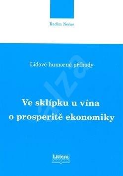 Ve sklípku u vína o prosperitě ekonomiky: Lidové humorné příhody - Radim Nečas