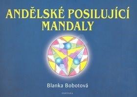 Andělské posilující mandaly - Blanka Bobotová