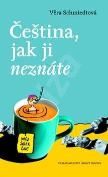 Čeština, jak ji neznáte: Můj šálek čaje - Věra Smiedtová