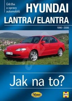 Hyundai Lantra/Elantra 1996 - 2006: Údržba a opravy automobilů č.101 - Larry Warren