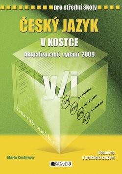 Český jazyk v kostce pro střední školy - Marie Sochrová