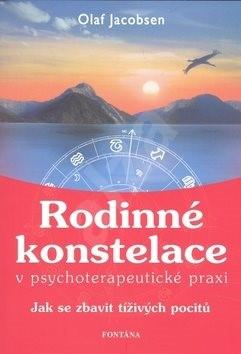 Rodinné konstelace v psychoterapeutické praxi: Jak se zbavit tíživých pocitů - Olaf Jacobsen