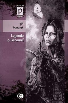 Legenda o Garonně - Jiří Mazurek