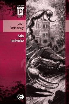 Stín mrtvého - Josef Pecinovský