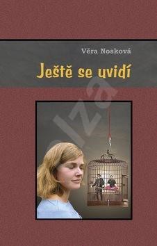 Ještě se uvidí - Věra Nosková; Miroslav Huptych