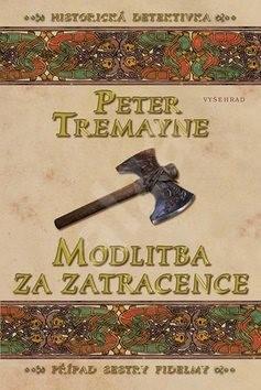 Modlitba za zatracence: Histrorická detektivka - Peter Tremayne