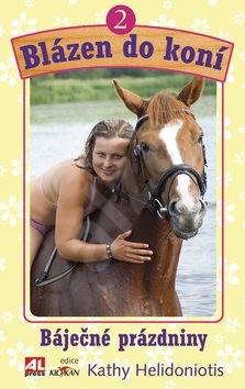 Blázen do koní 2 Báječné prázdniny - Kathy Helidoniotis