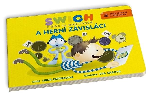Swich a herní závisláci - Lidija Zavoralová