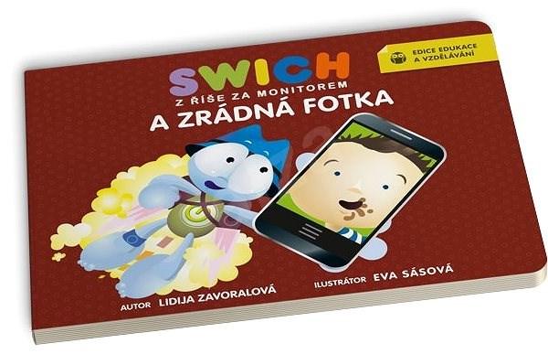 Swich a zrádná fotka - Lidija Zavoralová