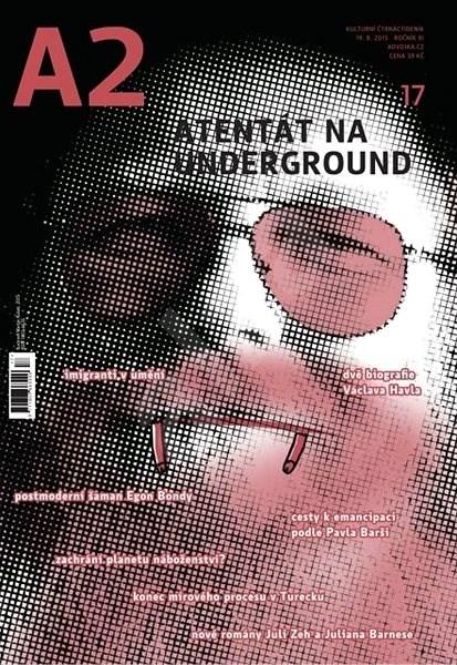 A2 kulturní čtrnáctideník - 17/2015 - Digital Magazine