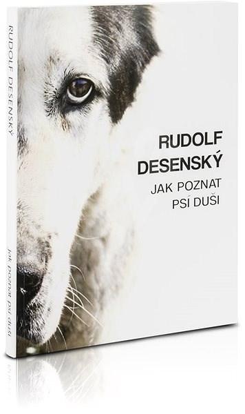 Jak poznat psí duši - Rudolf Desenský