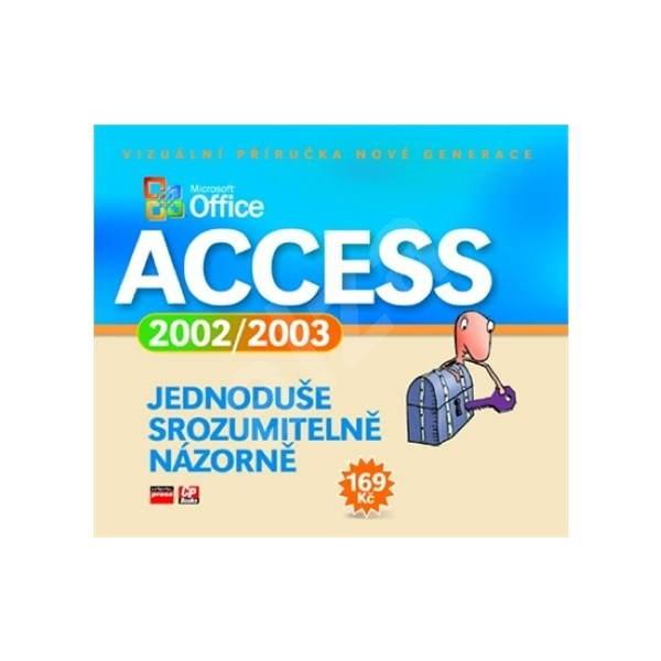 Microsoft Access 2002/2003 - Jednoduše, srozumitelně, názorně -