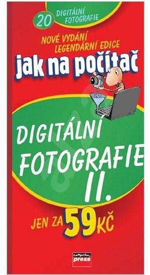 Jak na počítač Digitální fotografie II -