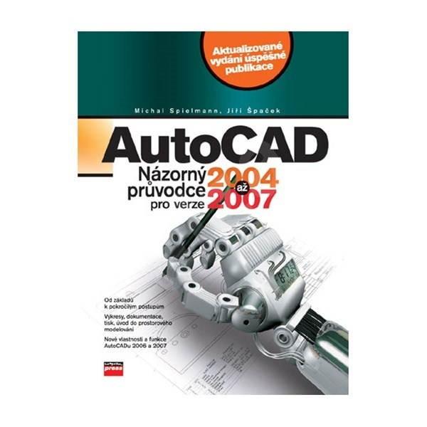 AutoCAD - Názorný průvodce pro verze 2004 až 2007 -