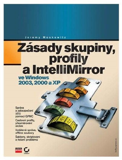 Zásady skupiny, profily a IntelliMirror ve Windows 2003, 2000 a XP -