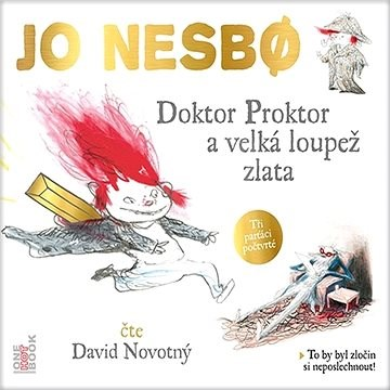 Doktor Proktor a velká loupež zlata - Jo Nesbř