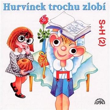 Hurvínek trochu zlobí - Miloš Kirschner