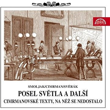 Posel světla a další cimrmanovské texty, na něž se nedostalo - Zdeněk Svěrák