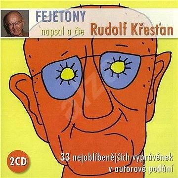 Fejetony Rudolfa Křesťana - Rudolf Křesťan